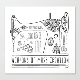 Weapons Of Mass Creation - Sewing Canvas Print