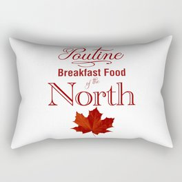 Poutine; Breakfast Food of the North Rectangular Pillow