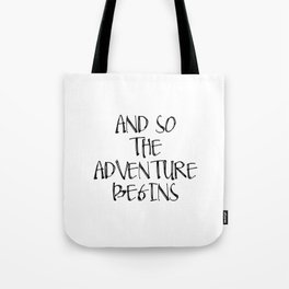 Inspirational Quote And So Adventure Begins Hustle Quote Print Typography Print Quote Printable Art Tote Bag