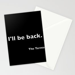 The Terminator quote Stationery Cards