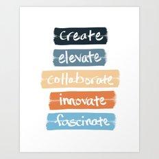Create Elevate Collaborate Innovate Fascinate Art Print