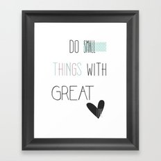 Do small things, typography, quote, inspiration Framed Art Print