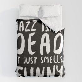 Jazz ain't dead quote Comforters
