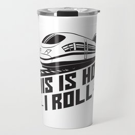 This Is How I Roll Train Conductor Gift Travel Mug