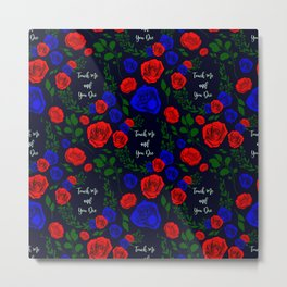 Touch Me And You Die - A Floral Pattern Metal Print