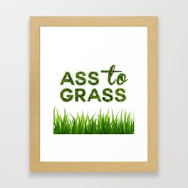 Ass to Grass Framed Art Print