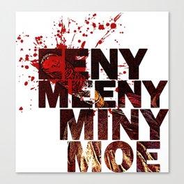 Eeny Meeny Miny Moo Shirt Canvas Print