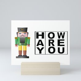 Hay How Are You Christmas Nutcracker Mini Art Print