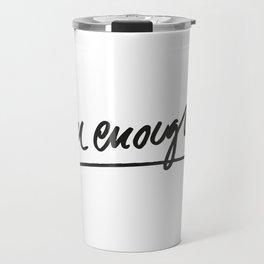 Wise words: I am enough Travel Mug