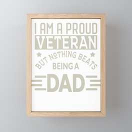 Father's Day Gift Proud Veteran but Nothing Beats Being a Father Framed Mini Art Print