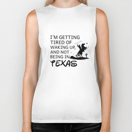 I am getting tired of waking up and not being texas t-shirts Biker Tank