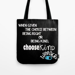 """Reverse """"Be Kind """" Quote from Wonder Tote Bag"""