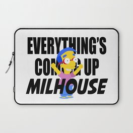 Everything's Coming Up Milhouse Laptop Sleeve