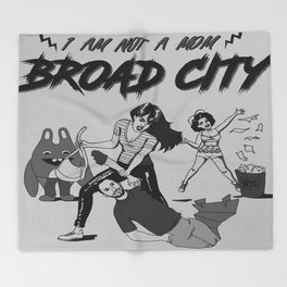 I am not a mom, Faster Broad City, I am not a mom! Throw Blanket