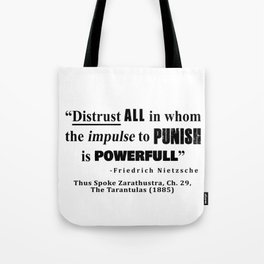 Distrust ALL in whom the impulse to punish is powerfull Tote Bag