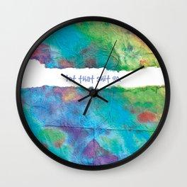 let that shit go tie dye Wall Clock