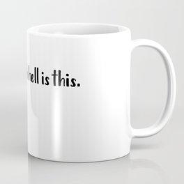 what fresh hell is this Coffee Mug