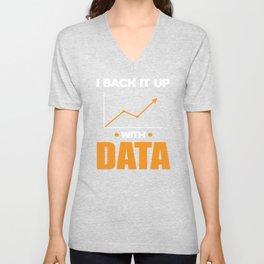 Data Analyst Analytics Back It Up With Data Gift Unisex V-Neck