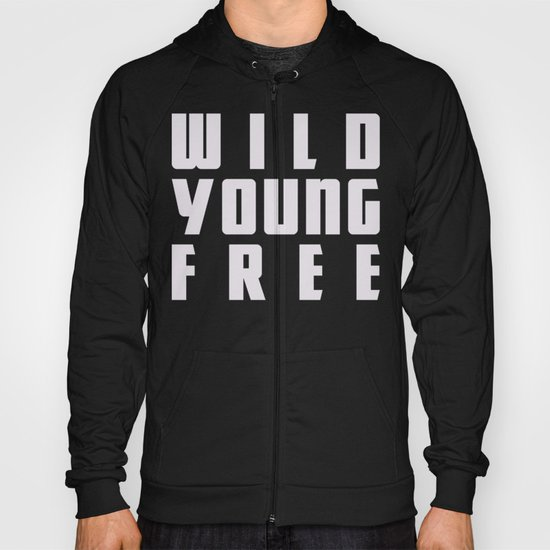 Wild Young Free Hoody