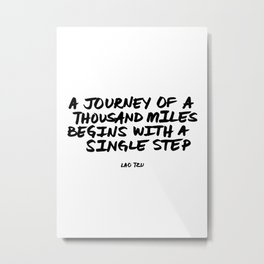 'A Journey of a Thousan Miles Begins with a Single Step' Lao Tzu Quote Hand Letter Type Word Metal Print