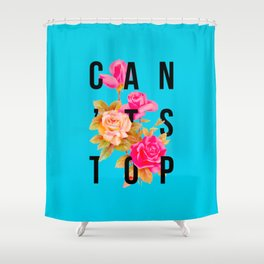 Can't Stop Flower Poster Shower Curtain