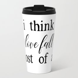 I Think I Love Fall Most of All Travel Mug