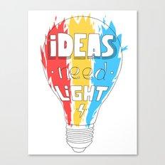 Ideas Need Light Canvas Print