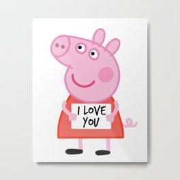 Peppa pig  i love u Metal Print