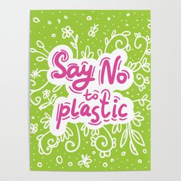Say no to plastic.  Pollution problem, ecology banner poster. Poster