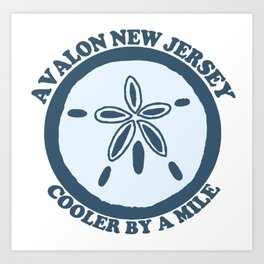 Avalon - Cooler by a mile. Art Print