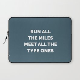 Run All the Miles, Meet All the Type Ones Laptop Sleeve