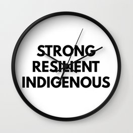 STRONG RESILIENT INDIGENOUS Wall Clock