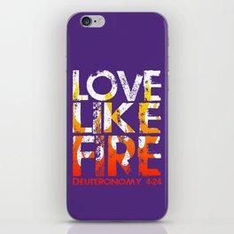 Love Like Fire iPhone Skin