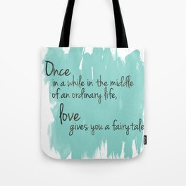 Love gives you a fairytale Tote Bag