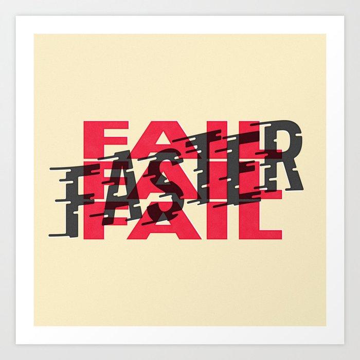 Fail Faster Art Print