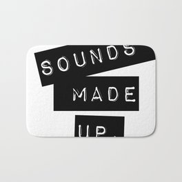 Sounds made up! Bath Mat