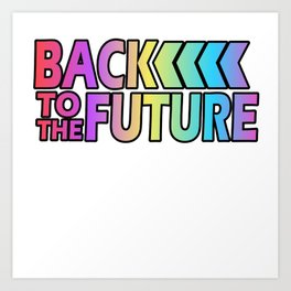 Here's A Great 80's design A Colorful 80's Design Saying Back To The Future T-shirt Design Vintage Art Print
