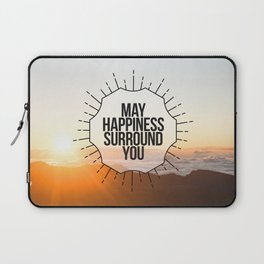 May Happiness Surround You Laptop Sleeve