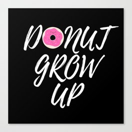 Donut Grow Up-Black Background Canvas Print