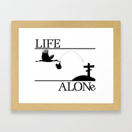 Life Alone Framed Art Print