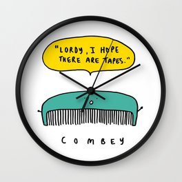 """""""Lordy, I hope there are tapes"""" Combey ! Wall Clock"""
