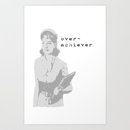 The Over Achiever Art Print