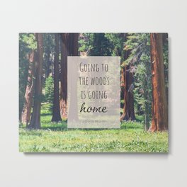 Going To The Woods Forest Quote Metal Print