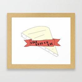 Live Brie or Die Framed Art Print