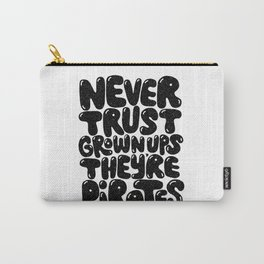 NEVER TRUST GROWN UPS Carry-All Pouch