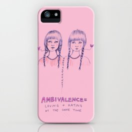 Ambivalence= Loving + Hating iPhone Case
