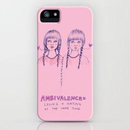 Ambivalence= Loving + Hating iPhone Case