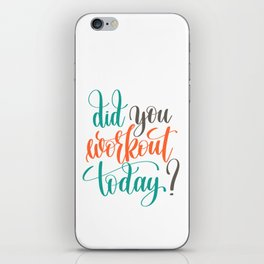 Did You Workout Today? iPhone Skin