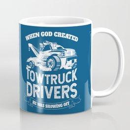 God Created Tow Truck Drivers Coffee Mug