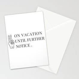 On Vacation Until Further Notice Stationery Cards